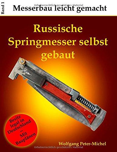Russische Springmesser selbst gebaut por Wolfgang Peter-Michel