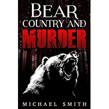 Crime: Bear Country and Murder (action adventure, short stories, short reads, small town, gripping thriller, island, scary, police procedural, beach) (English Edition)