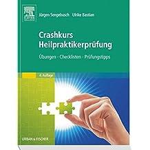 Crashkurs Heilpraktikerprüfung: Übungen - Checklisten - Prüfungstipps