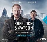 Sherlock & Watson - Neues aus der Baker Street: Der letzte Tanz : Hörspiel mit Johann von Bülow