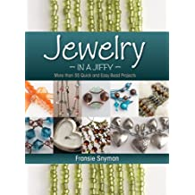 Jewelry in a Jiffy: More Than 55 Quick and Easy Bead Projects