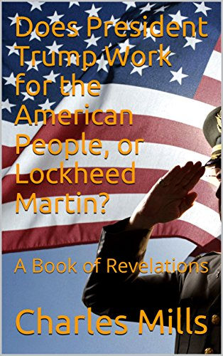 does-president-trump-work-for-the-american-people-or-lockheed-martin-a-book-of-revelations