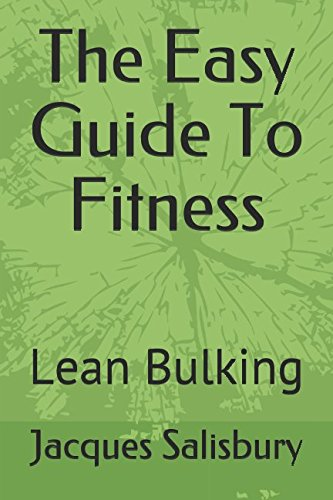 The Easy Guide To Fitness: Lean Bulking por Jacques Salisbury