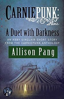 Carniepunk: A Duet with Darkness (English Edition) von [Pang, Allison]