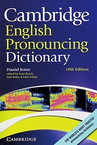 Cambridge English Pronouncing Dictionary: Eighteenth edition by Daniel Jones (2012-05-14)