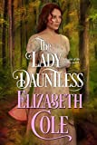 The Lady Dauntless (Secrets of the Zodiac Book 4) by Elizabeth Cole