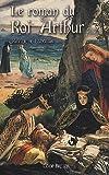 Le roman du Roi Arthur : Volume 2