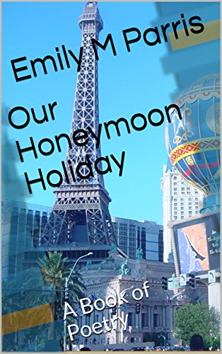 Our Honeymoon Holiday: A Book of Poetry (English Edition)