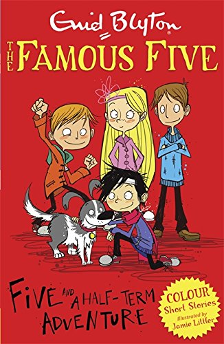 Five and a Half-Term Adventure (Famous Five: Short Stories)