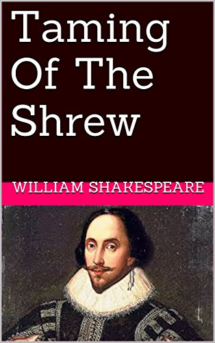 Taming Of The Shrew (The Comedies Book 12)