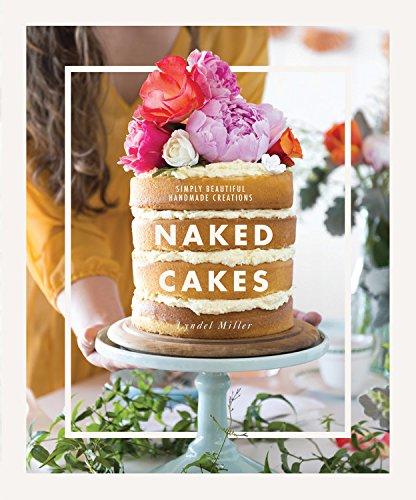 Naked Cakes: Simple beautiful handmade creations