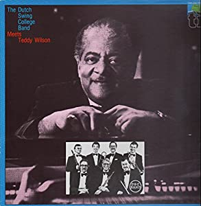 The Dutch Swing College Band - Meets Teddy Wilson