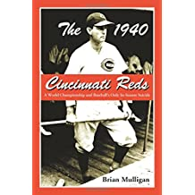 The 1940 Cincinnati Reds: A World Championship And Baseball's Only In-season Suicide