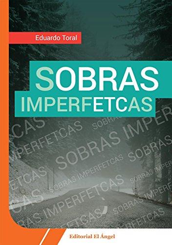 Sobras Imperfectas por Eduardo Toral