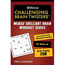 Mensa(r) Challenging Brain Twisters: 100 Logic and Number Puzzles for Hours of Brain-Training Fun (Mensa Brilliant Brain Workouts)