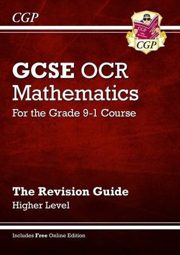 New GCSE Maths OCR Revision Guide: Higher - for the Grade 9-1 Course (with Online Edition) by CGP Books (30-Mar-2015) Paperback