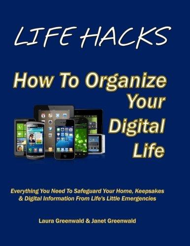 Life Hacks: How to Organize Your Digital Life