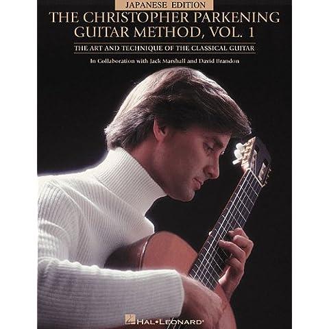 The Christopher Parkening Guitar Method: Intermediate to Upper-intermediate Level, Vol.1 - Guitar Method Vol
