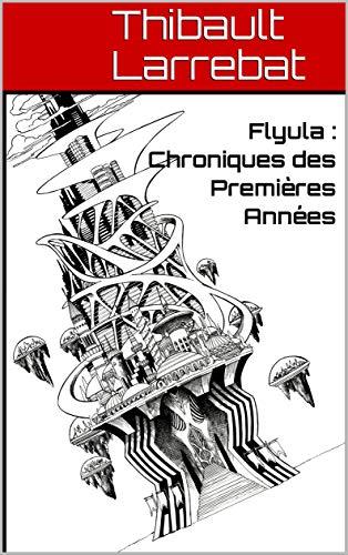 Télécharger Flyula : Chroniques des Premières Années EPUB eBook gratuit