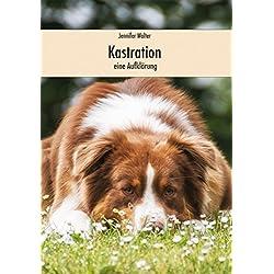 Kastration - eine Aufklärung