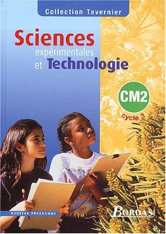 Sciences expérimentales et technologie, CM2 cycle 3 : Manuel de Anonyme (27 novembre 2003) Relié