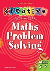 Maths Problem Solving Ages 5-7 (Creative Activities For...) by Louise Carruthers (2006-06-19)