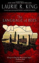 The Language of Bees: A novel of suspense featuring Mary Russell and Sherlock Holmes (A Mary Russell Novel) by King, Laurie R. (2010) Paperback