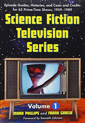 Science Fiction Television Series: Episode Guides, Histories, And Casts And Credits for 62 Prime-time Shows, 1959 Through 1989. Two Volume Set by Mark Phillips (2006-12-01) par Mark Phillips;Frank Garcia