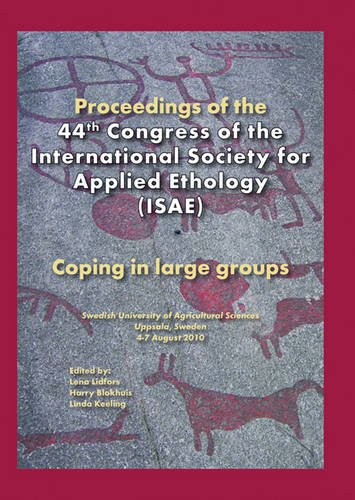 Proceedings of the 44th Congress of the International Society of Applied Ethology (ISAE): Coping in Large Groups