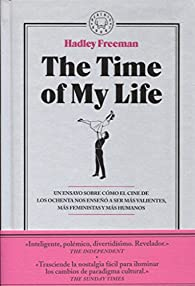 The Time of My Life par Hadley Freeman