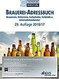 BRAUEREI-ADRESSBUCH 2016/2017: Brauereien, Mälzereien, Fachschulen, Verbände und Unternehmensberater -