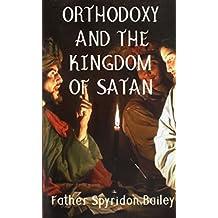 ORTHODOXY AND THE KINGDOM OF SATAN