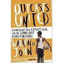 [( Outcasts United: A Refugee Team, an American Town )] [by: Warren St. John] [Mar-2010]