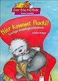 Hier kommt Flocki!: Lustige Hundegeschichten - Der Bücherbär: Bunter LeseBallon - Achim Bröger