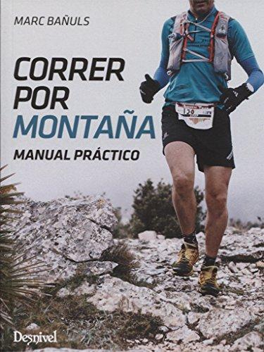 Correr por montaña. Manual práctico por Marc Bañuls