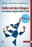 Mathe mit dem Känguru 2: Die schönsten Aufgaben von 2006 bis 2008 - Monika Noack, Robert Geretschläger, Hansjürg Stocker