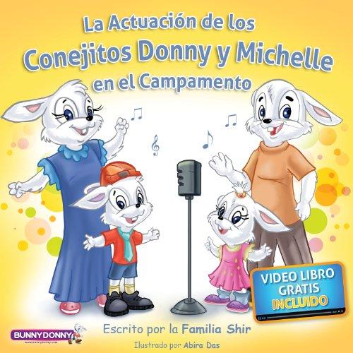 Libro para niños + Video-Libro: La Actuación de los Conejitos Donny y Michelle en el Campamento (Colección de libros infantiles Cuento Gracioso Para la Hora de Dormir nº 1)