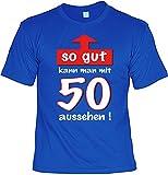 Geburtstags-Shirt/Party-Shirt/Spaß-Shirt: So gut kann man mit 50 aussehen! - Geschenk zum 50. Geburtstag