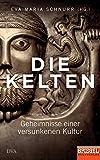 Die Kelten: Geheimnisse einer versunkenen Kultur - Ein SPIEGEL-Buch -