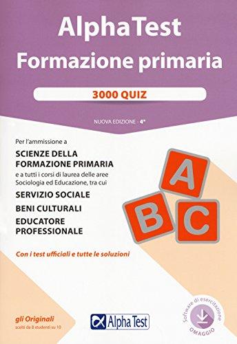 Alpha Test. Formazione primaria. 3000 quiz. Con software