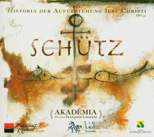 Schütz : Histoire de la Resurrection / Historia der Auferstehung Jesu Christi
