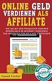 Online Geld verdienen als Affiliate: Wie Sie mit den Produkten anderer seriös...