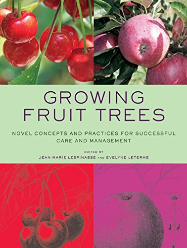 Growing Fruit Trees: Novel Concepts and Practices for Successful Care and Management por Jean-marie Lespinasse