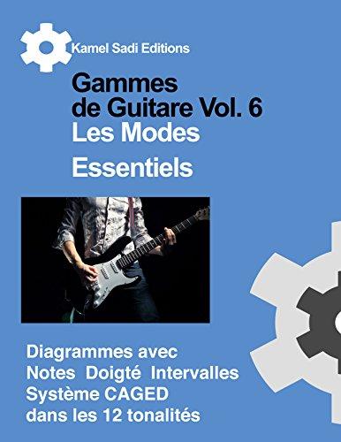 Gammes de Guitare Vol. 6 Les Modes Essentiels