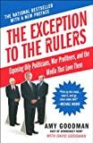 The Exception to the Rulers: Exposing Oily Politicians, War Profiteers, and the Media That Love Them best price on Amazon @ Rs. 0