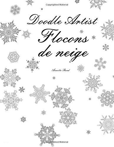 Doodle Artist - Flocons de neige: Livre de coloriage pour adultes
