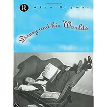 Disney & His Worlds by Alan Bryman (1995-10-05)