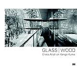 GLASS / WOOD: Erieta Attali on Kengo Kuma
