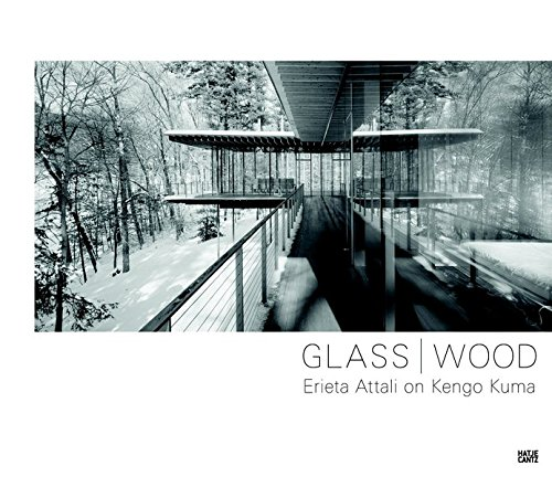 Glass/wood: Erieta Attali on Kengo Kuma