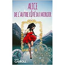 ALICE DE L'AUTRE CÔTE DU MIROIR - Edition BILINGUE Français-Anglais (illustrations de John Tenniel)